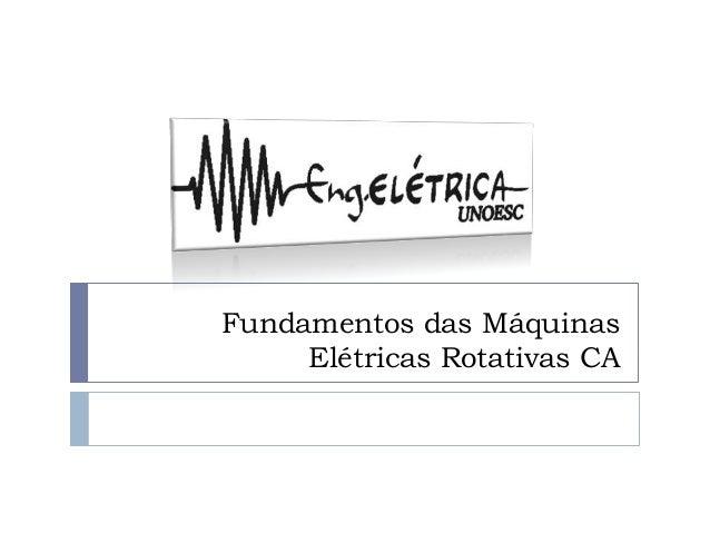 Fundamentos das MáquinasElétricas Rotativas CA