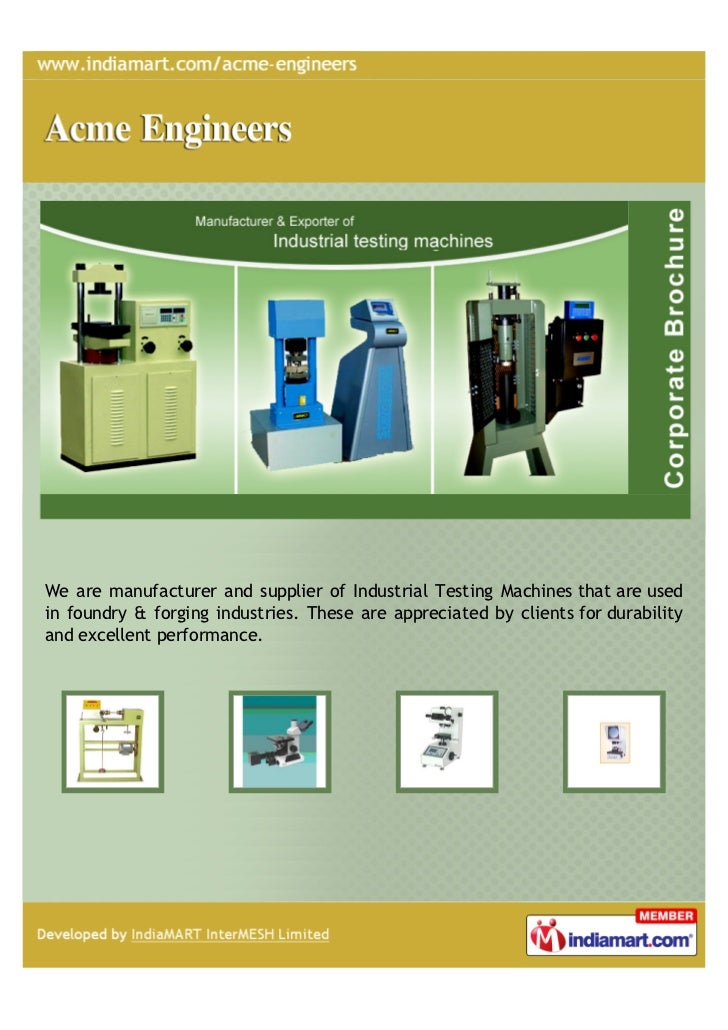 We are manufacturer and supplier of Industrial Testing Machines that are usedin foundry & forging industries. These are ap...