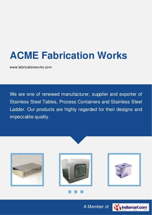 A Member of ACME Fabrication Works www.fabricationworks.com We are one of renewed manufacturer, supplier and exporter of S...