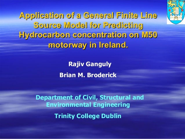 Application of a General Finite Line Source Model for Predicting Hydrocarbon concentration on M50 motorway in Ireland. Raj...