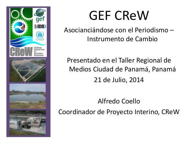 GEF CReW Asocianciándose con el Periodismo – Instrumento de Cambio Presentado en el Taller Regional de Medios Ciudad de Pa...