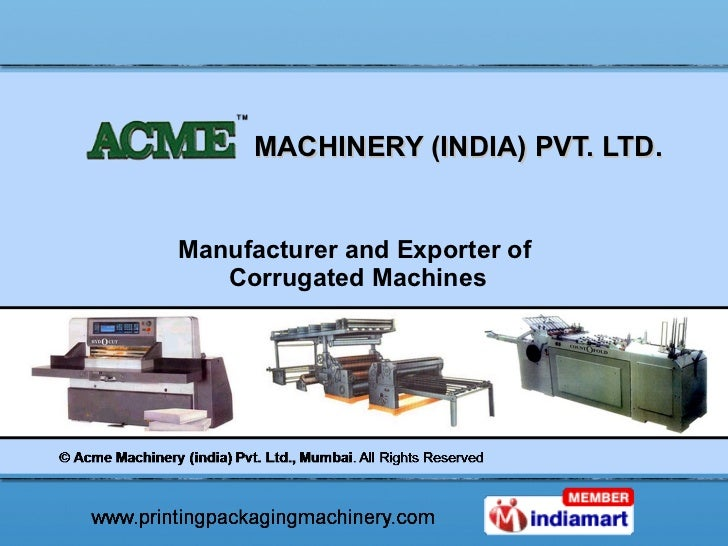MACHINERY (INDIA) PVT. LTD. Manufacturer and Exporter of  Corrugated Machines