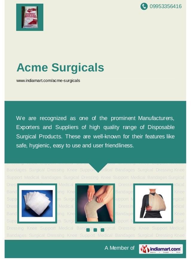 09953356416A Member ofAcme Surgicalswww.indiamart.com/acme-surgicalsSurgical Dressing Knee Support Medical Bandages Surgic...