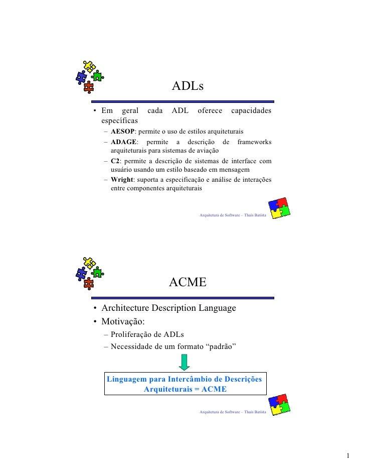 ADLs • Em geral       cada     ADL     oferece            capacidades   específicas    – AESOP: permite o uso de estilos a...