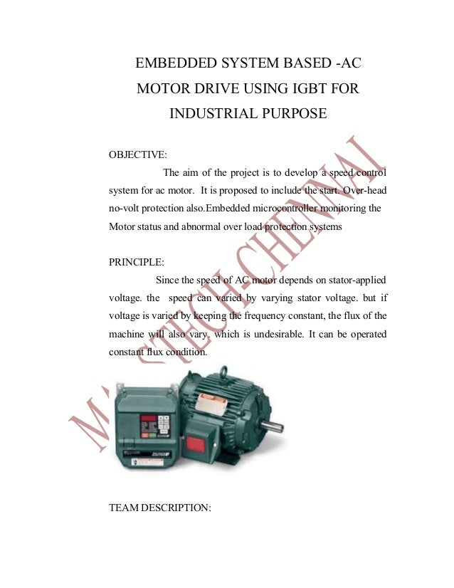 EMBEDDED SYSTEM BASED -AC      MOTOR DRIVE USING IGBT FOR              INDUSTRIAL PURPOSEOBJECTIVE:             The aim of...