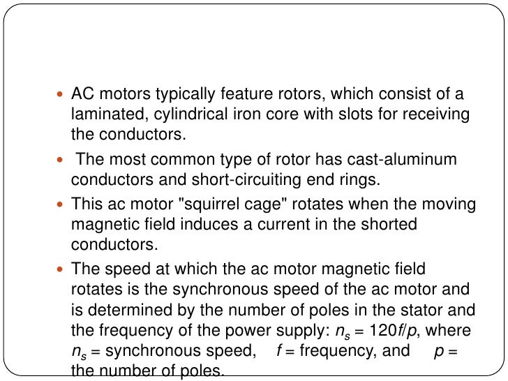 AC motors typically feature rotors, which consist of a laminated, cylindrical iron core with slots for receiving the condu...