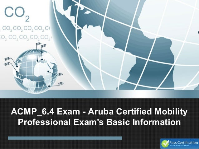 Acmp_6.4 Exam Aruba Certified Mobility Professional Exam\'s Basic Info…