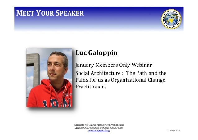 MEET	   YOUR	   SPEAKER	     Luc	   Galoppin	    January	   Members	   Only	   Webinar	    Social	   Architecture	   :	   ...