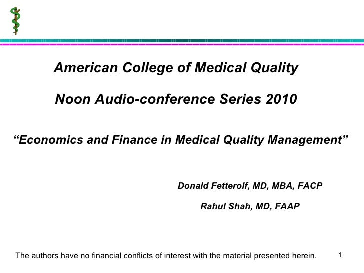 American College of Medical Quality Noon Audio-conference Series 2010 Donald Fetterolf, MD, MBA, FACP Rahul Shah, MD, FAAP...