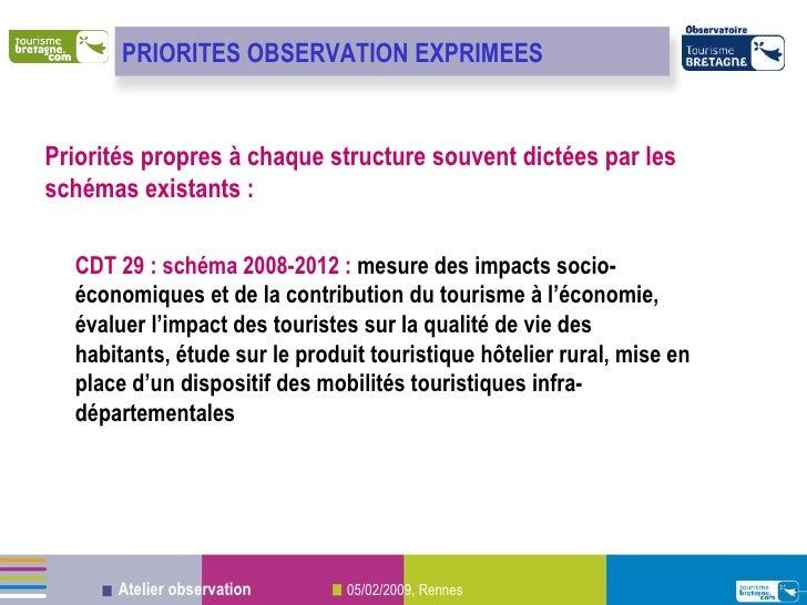 Priorités propres à chaque structure souvent dictées par les schémas existants : CDT 29 : schéma 2008-2012 :  mesure des i...