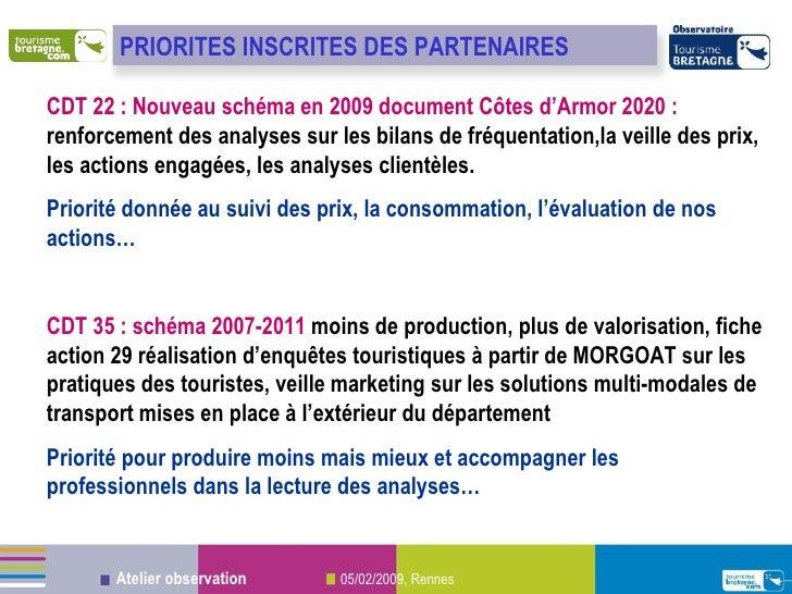 CDT 22   : Nouveau schéma en 2009 document Côtes d'Armor 2020 :  renforcement des analyses sur les bilans de fréquentation...