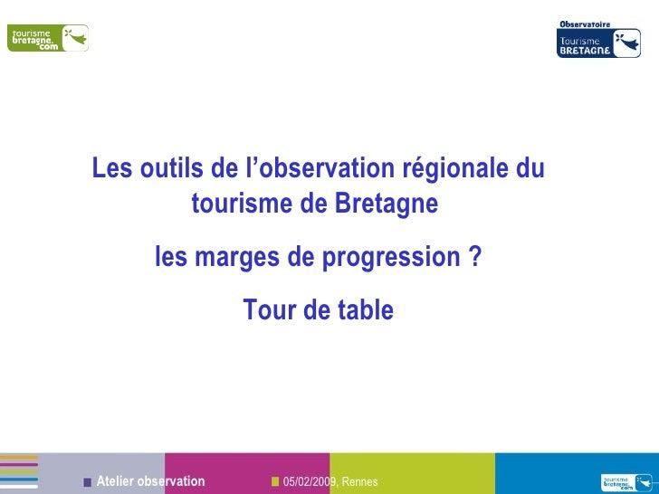 Les outils de l'observation régionale du tourisme de Bretagne  les marges de progression ? Tour de table