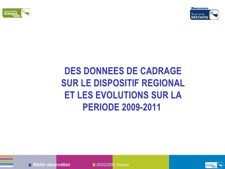 DES DONNEES DE CADRAGE SUR LE DISPOSITIF REGIONAL ET LES EVOLUTIONS SUR LA PERIODE 2009-2011