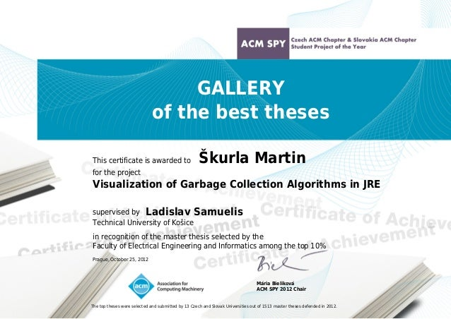 GALLERY of the best theses This certificate is awarded to  Škurla Martin  for the project  Visualization of Garbage Collec...