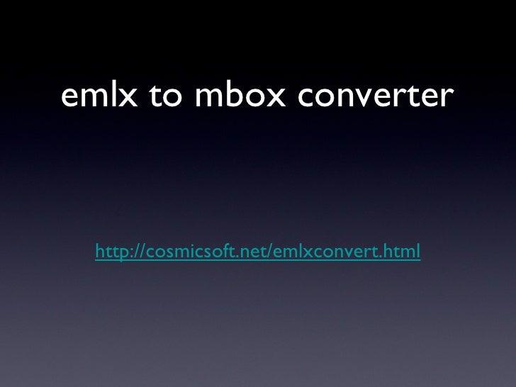 emlx to mbox converter http://cosmicsoft.net/emlxconvert.html