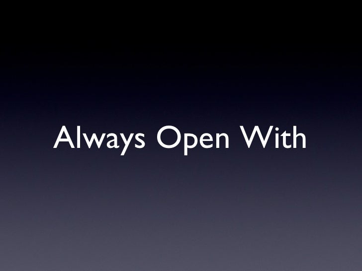 Always Open With