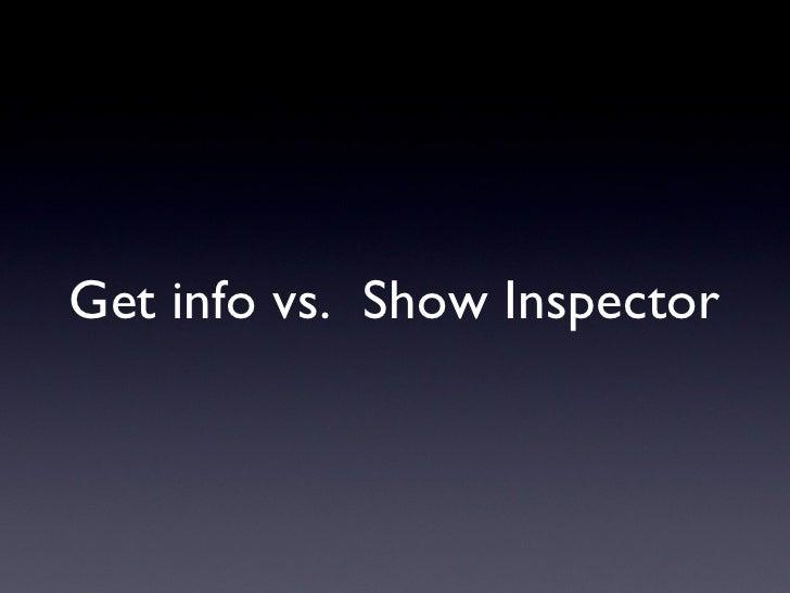 Get info vs.  Show Inspector