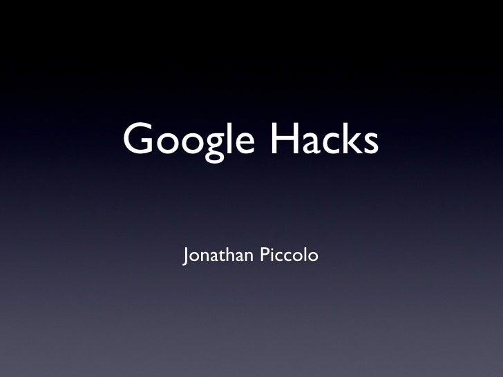 Google Hacks Jonathan Piccolo