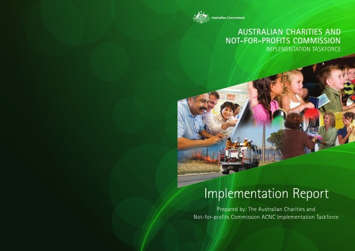 AUSTRALIAN CHARITIES AND            NOT-FOR-PROFITS COMMISSION                           IMPLEMENTATION TASKFORCE    Imple...