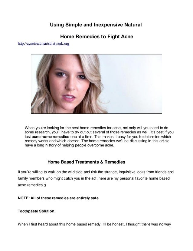 Using Simple and Inexpensive Natural                           Home Remedies to Fight Acnehttp://acnetreatmentsthatwork.or...