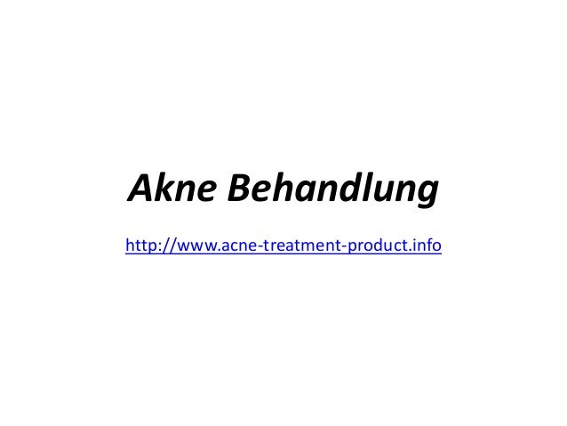 Akne Behandlung http://www.acne-treatment-product.info