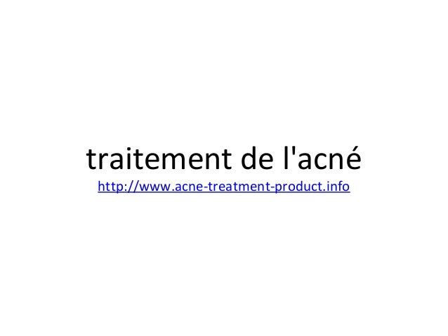 traitement de l'acné http://www.acne-treatment-product.info