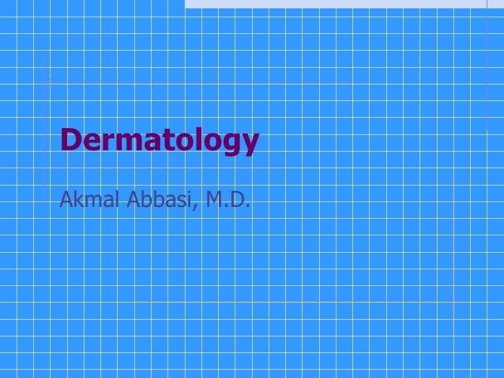 Dermatology Akmal Abbasi, M.D.