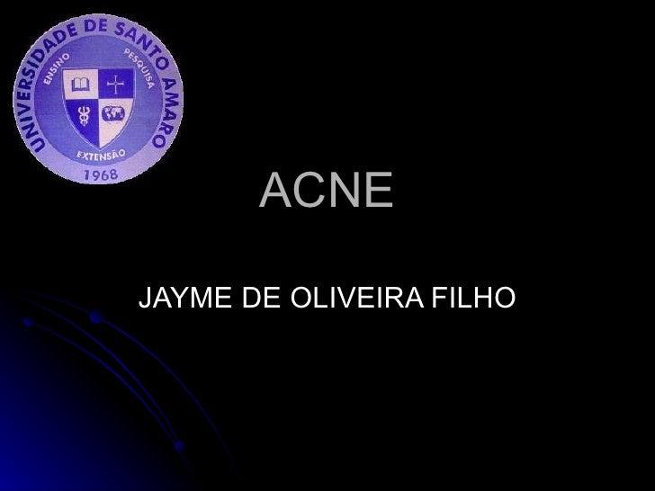 ACNE JAYME DE OLIVEIRA FILHO