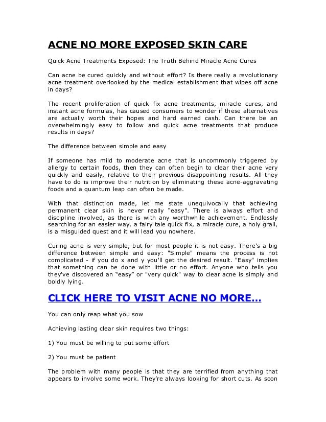 ACNE NO MORE EXPOSED SKIN CAREQuick Acne Treatments Exposed: The Truth Behind Miracle Acne CuresCan acne be cured quickly ...