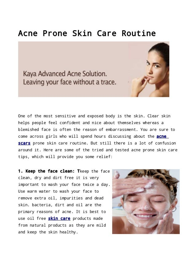 Acne Prone Skin Care Routine  One of the most sensitive and exposed body is the skin. Clear skin helps people feel confide...