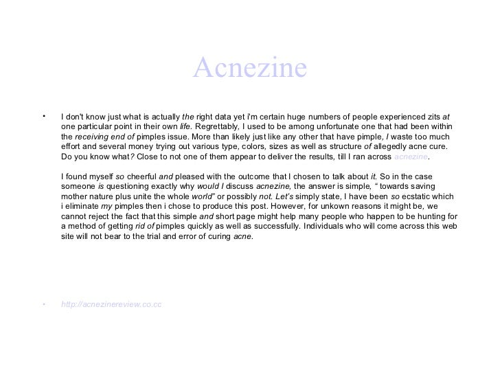 Acnezine <ul><li>I don't know   just what   is actually  the  right   data   yet   i'm   certain   huge numbers of people ...
