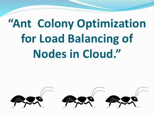 Ant Colony Optimization For Load Balancing In Cloud