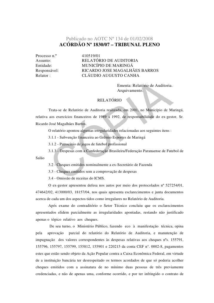 Publicado no AOTC Nº 134 de 01/02/2008                ACÓRDÃO Nº 1830/07 – TRIBUNAL PLENO  Processo n.º                 41...