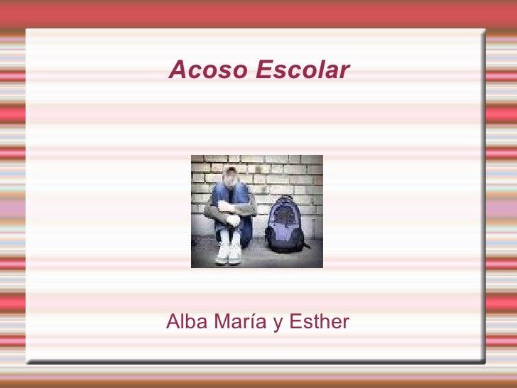 Alba María y Esther Acoso Escolar