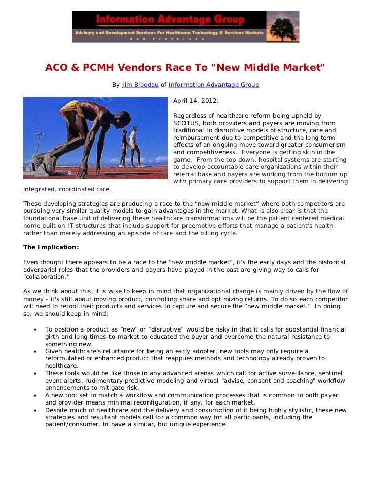 "ACO & PCMH Vendors Race To ""New Middle Market""                                By Jim Bloedau of Information Advantage Grou..."