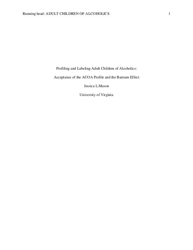 Running head: ADULT CHILDREN OF ALCOHOLICS 1Profiling and Labeling Adult Children of Alcoholics:Acceptance of the ACOA Pro...