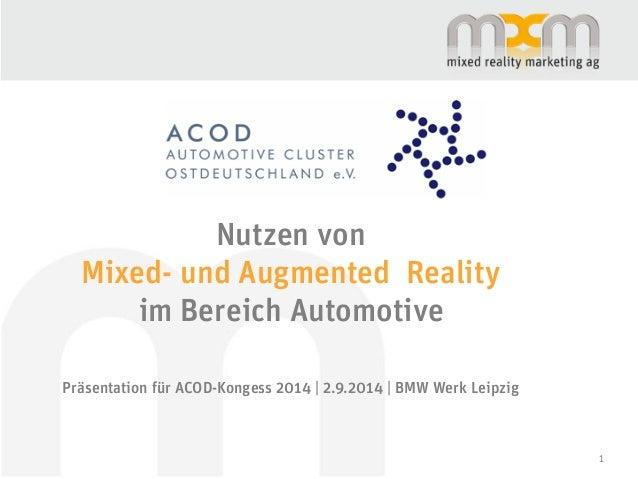Nutzen von Mixed- und Augmented Reality im Bereich Automotive Präsentation für ACOD-Kongess 2014 | 2.9.2014 | BMW Werk Lei...