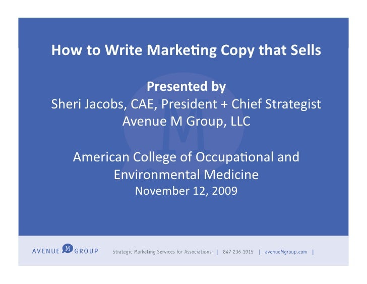 How  to  Write  Marke-ng  Copy  that  Sells                            Presented  by   Sheri  Jacobs...