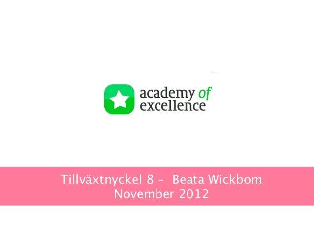 Tillväxtnyckel 8 - Beata Wickbom         November 2012