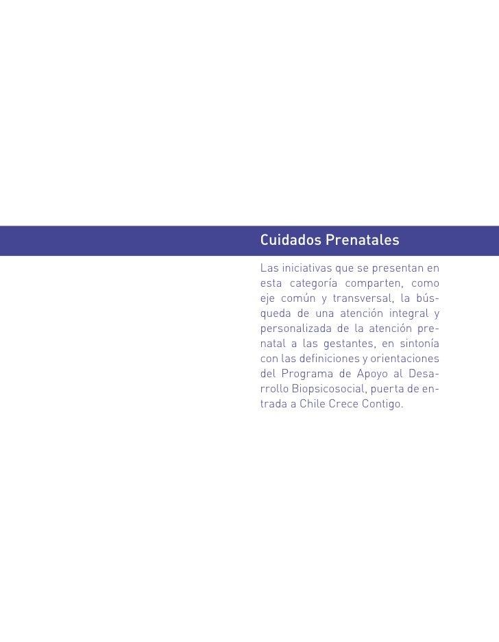 Cuidados PrenatalesLas iniciativas que se presentan enesta categoría comparten, comoeje común y transversal, la bús-queda ...