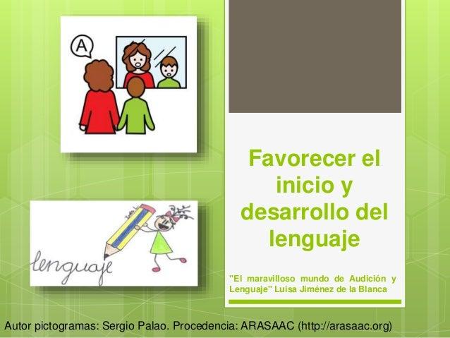 """Favorecer el inicio y desarrollo del lenguaje """"El maravilloso mundo de Audición y Lenguaje"""" Luisa Jiménez de la Blanca Aut..."""
