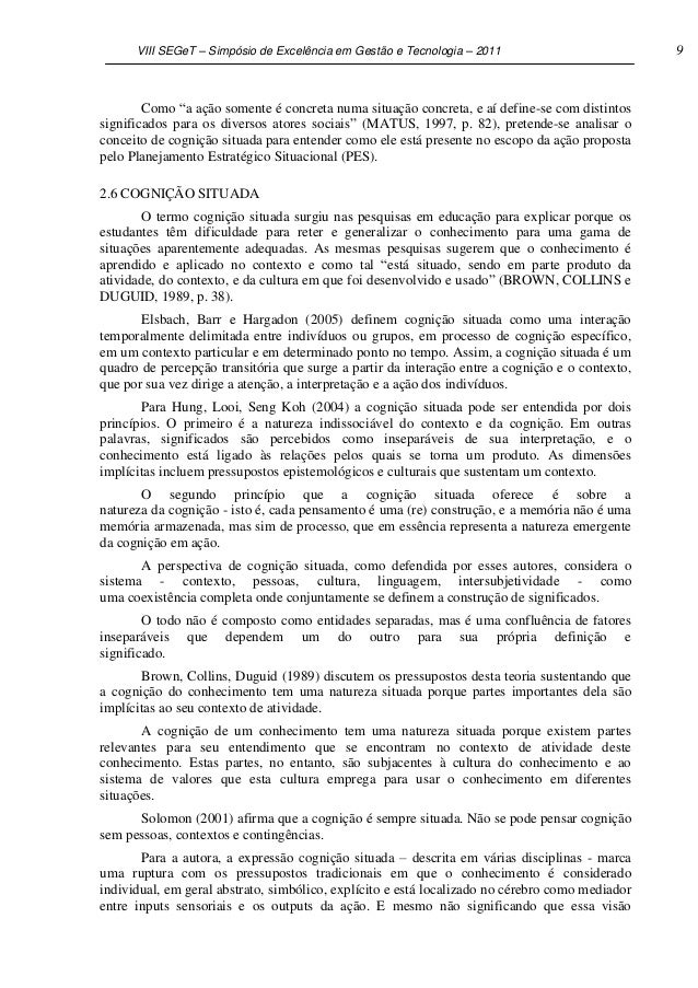 """VIII SEGeT – Simpósio de Excelência em Gestão e Tecnologia – 2011                          9        Como """"a ação somente é..."""