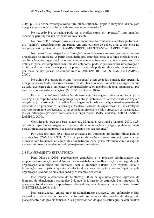 VIII SEGeT – Simpósio de Excelência em Gestão e Tecnologia – 2011                          52006, p. 217) define estratégi...