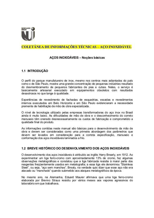 COLETÂNEA DE INFORMAÇÕES TÉCNICAS – AÇO INOXIDÁVEL AÇOS INOXIDÁVEIS – Noções básicas 1.1 INTRODUÇÃO O perfil do parque man...