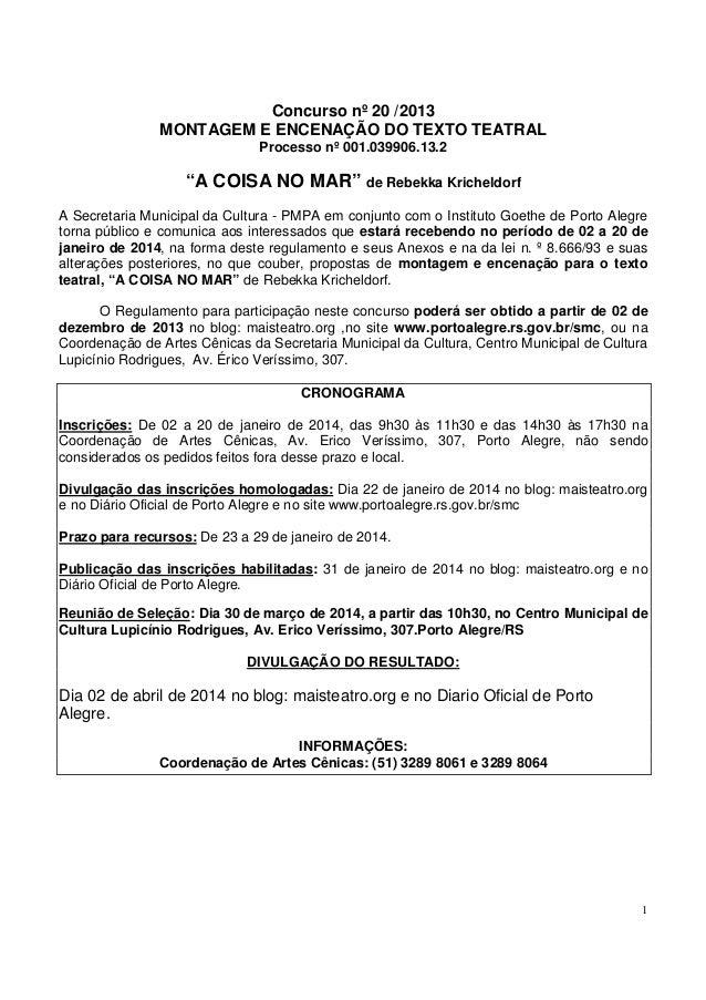 """Concurso nº 20 /2013 MONTAGEM E ENCENAÇÃO DO TEXTO TEATRAL Processo nº 001.039906.13.2  """"A COISA NO MAR"""" de Rebekka Kriche..."""