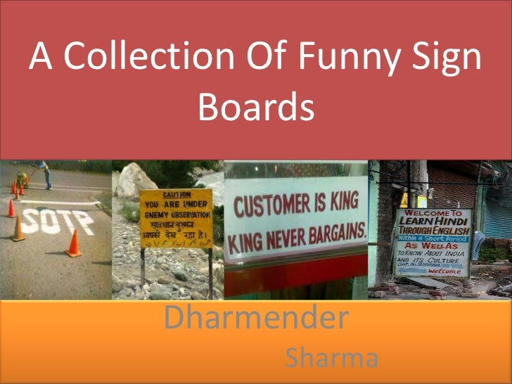 A Collection Of Funny Sign Boards <br />Dharmender<br />Sharma<br />