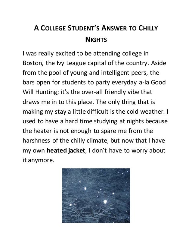 A COLLEGE STUDENT'S ANSWER TO CHILLY NIGHTS I was really excited to be attending college in Boston, the Ivy League capital...