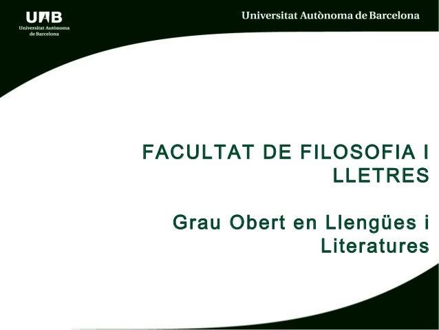 FACULTAT DE FILOSOFIA I LLETRES Grau Obert en Llengües i Literatures 1