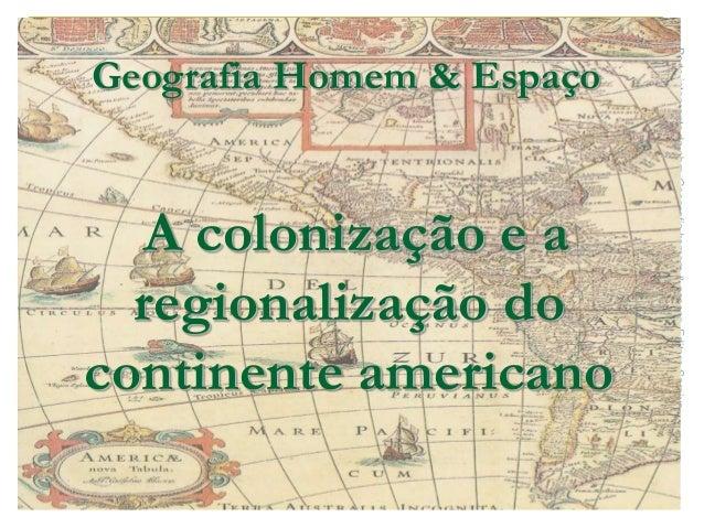 A colonização e a regionalização do continente americano  Parte integrante da obra Geografia homem & espaço, Editora Sarai...
