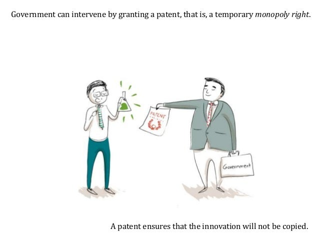 The extra benefits provided by the patent may induce inventors to innovate.